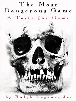 The Most Dangerous Game: A Taste for Game (A Most Dangerous Series Book 2) by [Lagana, Ralph]