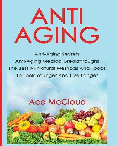 Anti Aging Secrets Medical Breakthroughs Natural