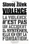 Violence : Six réflexions transversales par Zizek