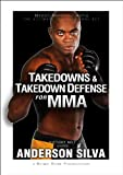 Takedowns and Takedown Defense for MMA
