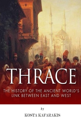 Thrace: The History of the Ancient World's Link Between East and West pdf epub
