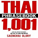 Thai Phrasebook: 1001 Easy to Learn Thai Phrases Hörbuch von Saenchai Glory Gesprochen von: Kevin Collins