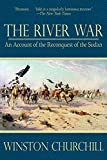 : The River War: An Account of the Reconquest of the Sudan