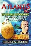 ATLANTIS.NG National Geographic y la búsqueda científica de la Atlántida: Localización y antigüedad de la legendaria civilización de Atlantis desde ... Volume 9 (Atlantología Histórico-Científica)