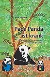 Papa Panda ist krank. Ein Bilderbuch für Kinder mit depressivem Elternteil