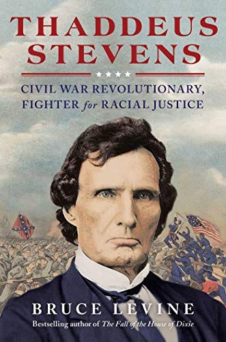 Book Cover: Thaddeus Stevens: Civil War Revolutionary, Fighter for Racial Justice