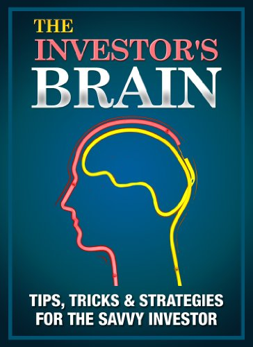 The Investor's Brain - Tips, Tricks & Strategies for the Savvy Investor (Investor's Brain Series Book 1)