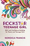 RockStar Teenage Girl: SELF and Confidence Building for Tween and Teenage Girls
