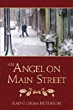 An Angel on Main Street, Peterson, Kathi Oram, 1598117211