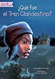 img - for  Qu  fue el Tren Clandestino? (Quien Fue? / Who Was?) (Spanish Edition) book / textbook / text book