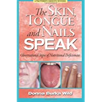 The Skin, Tongue and Nails Speak: Observational Signs of Nutritional Deficiencies