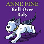 Roll Over Roly | Anne Fine