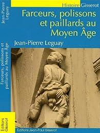 Farceurs, polissons et paillards au Moyen Âge par Jean-Pierre Leguay