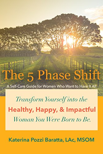 The 5 Phase Shift: A Self-Care Guide for Women Who Want to Have It All