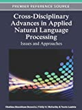 Cross-Disciplinary Advances in Applied Natural Language Processing : Issues and Approaches, Boonthum-Denecke, Chutima and McCarthy, Philip M., 1613504470
