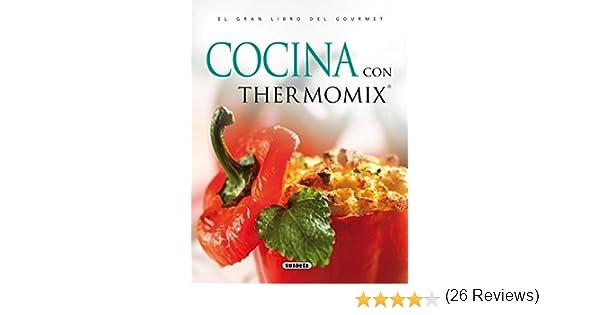 Cocina Con Thermomix Gran Libro Del Gourmet El Gran Libro Del Gourmet: Amazon.es: Serrano, Blanca, Susaeta, Equipo: Libros