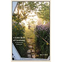 A Little Book of Gardening: in Northwest Minnesota (ordinary man books 1)