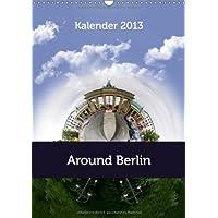Around Berlin - Rund um Berlin 2013 (Wandkalender 2013 DIN A4 hoch): eine Rundreise der besonderen Art (Monatskalender, 14 Seiten)