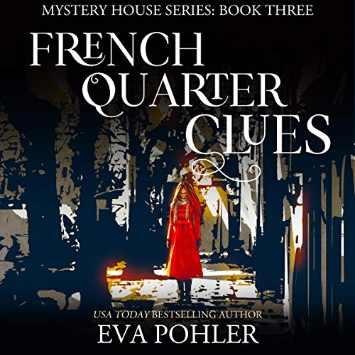 Pdf Fiction French Quarter Clues: The Mystery House, Book 3