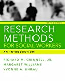 Research Methods for Social Workers an Introduction, Richard M. Grinnell and Margaret Williams, 098151006X