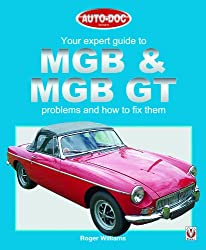 Your Expert Guide to MGB and MGB GT Problems and How to Fix Them (Auto-Doc)