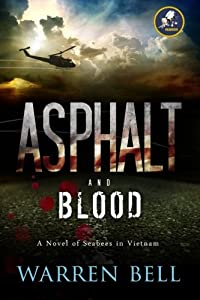 Asphalt and Blood: A Novel of Seabees in Vietnam by CreateSpace Independent Publishing Platform