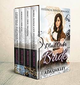 Mail Order Bride Box Set: Historical Pioneer Romance (Frontier Mail Order Brides Box Sets Book 1) by [Oakley, Ada]