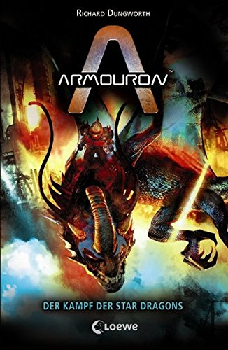 Armouron - Der Kampf der Star Dragons: Band 4