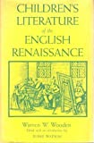img - for Children's Literature of the English Renaissance by Warren W. Wooden (1987-01-31) book / textbook / text book