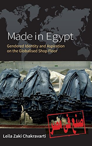 Made In Egypt: Gendered Identity and Aspiration on the Globalised Shop Floor by Berghahn Books