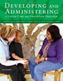 Developing and Administering a Child Care and Education Program 8th Edition