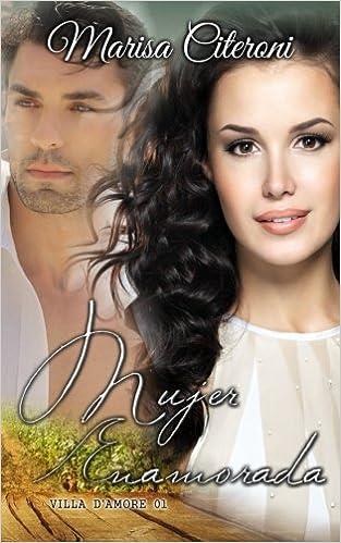 Mujer enamorada, Villa D'Amore 01 - Marisa Citeroni (Rom) 51AggwlufsL._SX311_BO1,204,203,200_