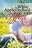 The Black and White Apple Orchard Affair, Ken Kenthomas, 1477266011