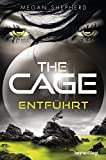 The Cage - Entführt: Roman (The Cage-Serie, Band 1)