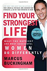 Find Your Strongest Life: What the Happiest and Most Successful Women Do Differently Hardcover
