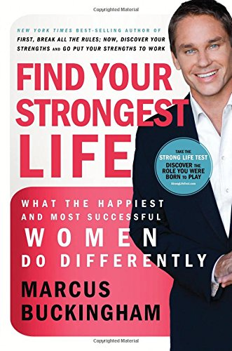 Find Your Strongest Life: What the Happiest and Most Successful Women Do Differently pdf