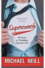 Supercoach: 10 Secrets to Transform Anyone's Life Paperback