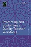 Promoting and Sustaining a Quality Teacher Workforce, Wiseman, Alexander W. and LeTendre, Gerald K., 1784410179