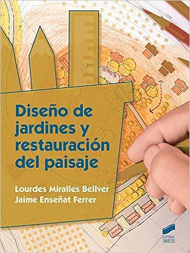 Diseño De Jardines Y Restauración Del Paisaje por Lourdes/enseñat Ferrer, Jaime Miralles Bellver epub