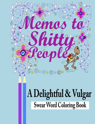 Price comparison product image Memos to Shitty People: A Delightful & Vulgar Adult Coloring Book