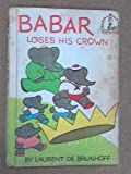 Babar Loses His Crown, Laurent de Brunhoff, 0394900456