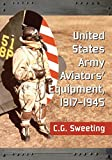 img - for United States Army Aviators' Equipment, 1917-1945 by C.G. Sweeting (2015-04-03) book / textbook / text book