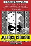 Jailhouse Cookbook: The Prisoner's Recipe Bible