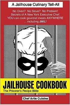 Book Jailhouse Cookbook: The Prisoner's Recipe Bible
