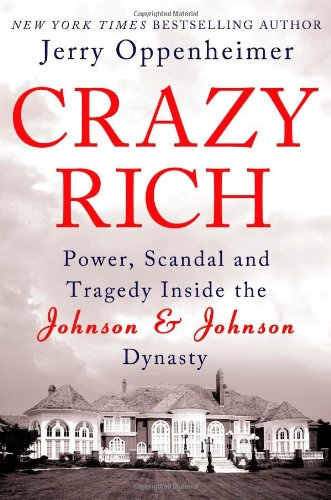 Crazy Rich  Power  Scandal  And Tragedy Inside The Johnson   Johnson Dynasty