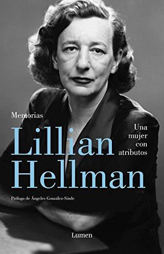 Descargar Libro Una Mujer Con Atributos Lillian Hellman