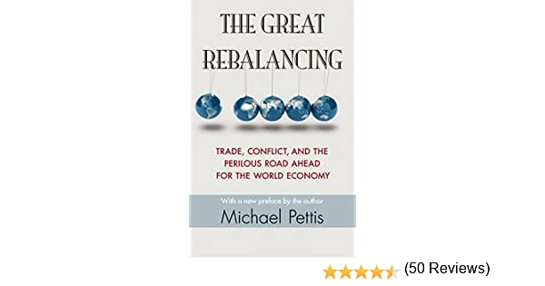 The Great Rebalancing: Trade, Conflict, and the Perilous Road ...