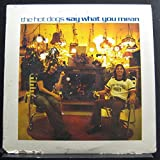 The Hot Dogs - Say What You Mean - Lp Vinyl Record