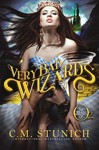 Very Bad Wizards (The Wicked Wizards of Oz Book 1) by [Stunich, C.M.]