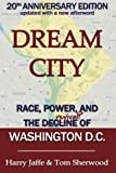 img - for Dream City: Race, Power, and the Decline of Washington, D.C. book / textbook / text book